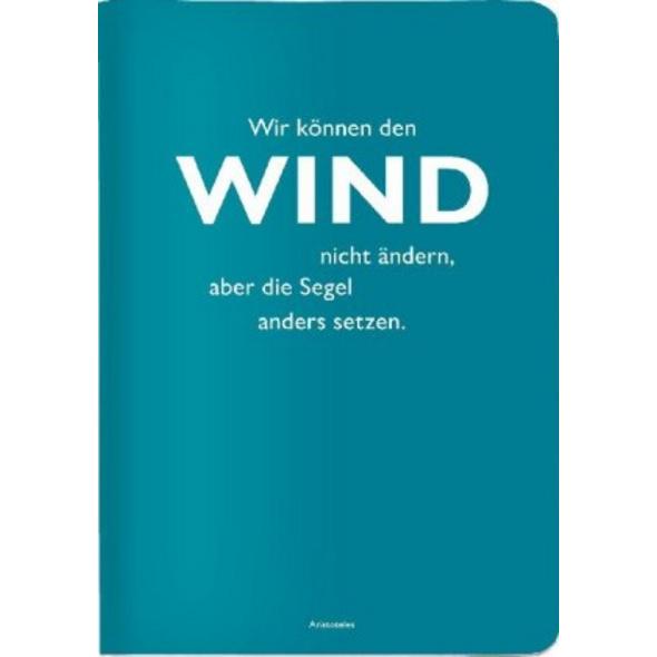 Heft A5 kariert,  Wir können den Wind nicht ändern