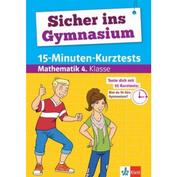 Sicher ins Gymnasium 15-Minuten-Kurztests Mathemat