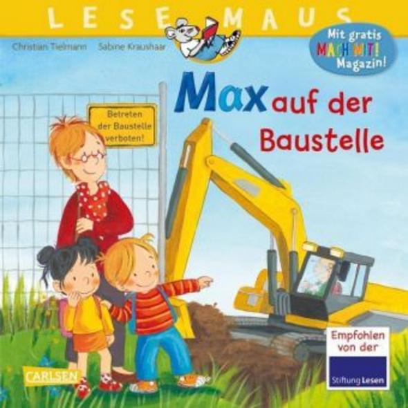 LESEMAUS 12: Max auf der Baustelle