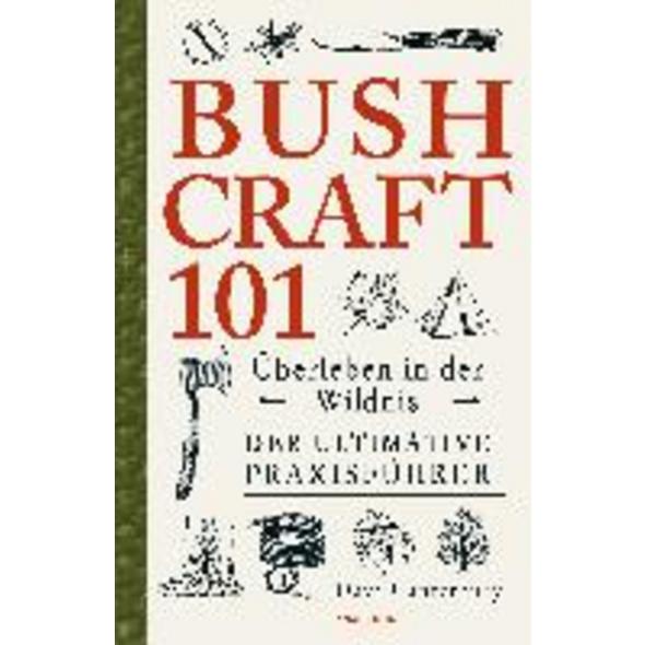 Bushcraft 101 - Überleben in der Wildnis   Der ult