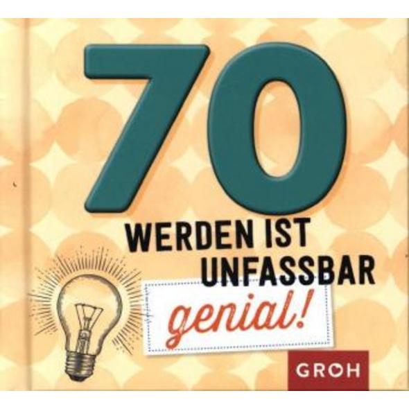 70 werden ist unfassbar genial!