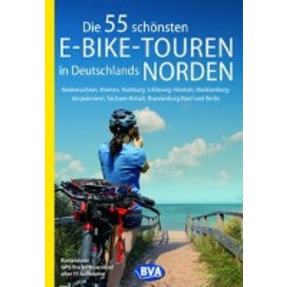 Die 55 schönsten E-Bike-Touren in Deutschlands Nor